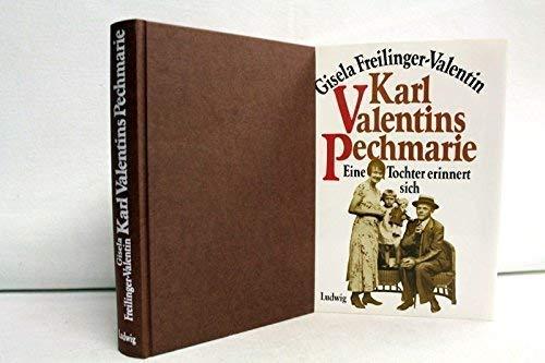 karl_valentins_pechmarie-eine_tochter_erinnert_sich: Gisela-freilinger-valentin-max-auer