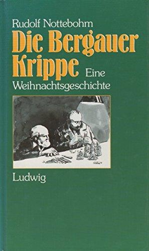 9783778734094: Die Bergauer Krippe. Eine Weihnachtsgeschichte