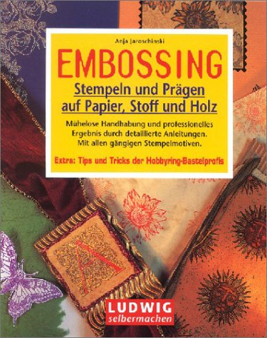 9783778735862: Embossing : Stempeln und Prägen auf Papier, Stoff und Holz