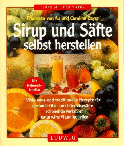 9783778736449: Sirup und S�fte selbst herstellen