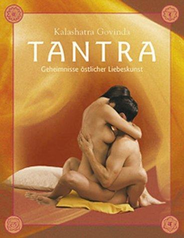 9783778738825: Tantra - die hohe Schule der Sexualiät. Eine praktische Einführung in die fernöstliche Liebeskunst