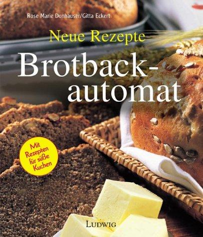 9783778750001: Brotbackautomat. Neue Rezepte. Jung...Frech...Witzig...Verrückt...