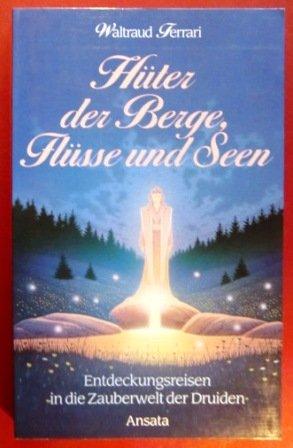 9783778770450: Hüter der Berge, Flüsse und Seen. Entdeckungsreisen in die Zauberwelt der Druiden