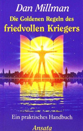 9783778770917: Die Goldenen Regeln des friedvollen Kriegers: Ein praktisches Handbuch