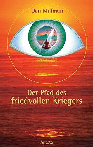9783778770955: Der Pfad des friedvollen Kriegers.