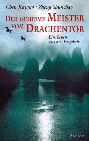 9783778771679: Der Meister vom Drachentor. Geheime Praktiken des Daoismus im modernen China.