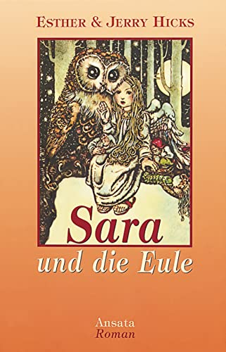 Sara und die Eule. (9783778771730) by Esther Hicks; Jerry Hicks