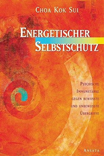 9783778771785: Energetischer Selbstschutz: Psychische Immunstärke gegen bewusste und unbewusste Übergriffe