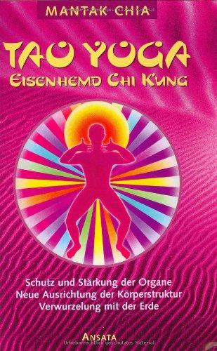 Tao Yoga. Eisenhemd Chi Kung. (3778771817) by Mantak Chia