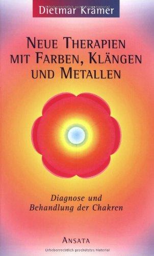 9783778772218: Neue Therapien mit Farben, Klängen und Metallen.
