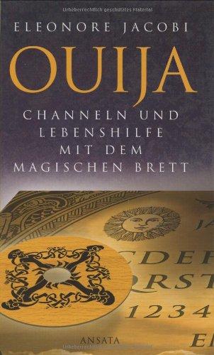 9783778772256: Ouija. Channel und Lebenshilfe mit dem magischen Brett.