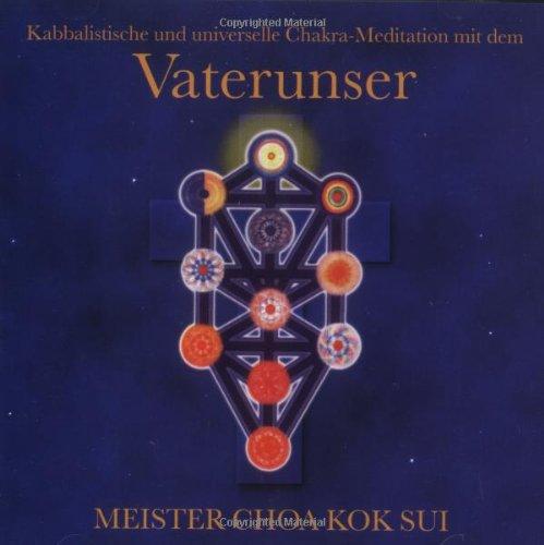 9783778772300: Vater unser. CD: Kabbalistische und universelle Chakra-Meditation mit dem christlichen Gebet