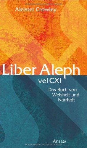 Liber Aleph vel CXI.: Aleister Crowley