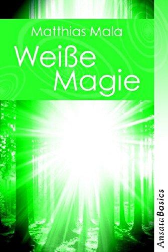 9783778773024: Wei�e Magie - Praxisbuch: Ansata Basics