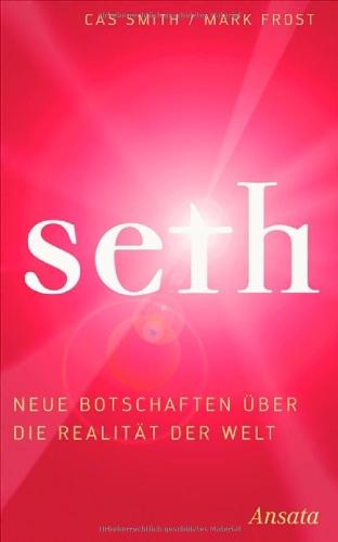 9783778773352: Seth: Neue Botschaften über die Realität der Welt