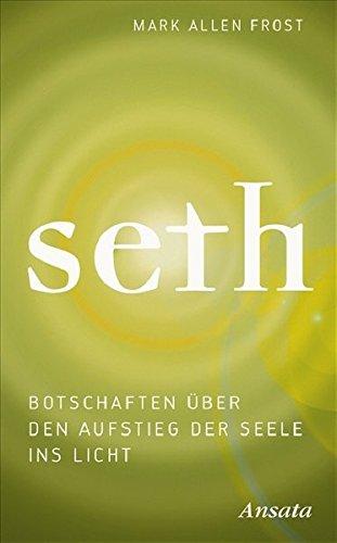 9783778773413: Seth: Botschaften über den Aufstieg der Seele ins Licht