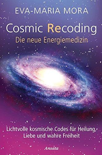 9783778774991: Cosmic Recoding - Die neue Energiemedizin
