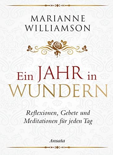 9783778775073: Ein Jahr in Wundern: Reflexionen, Gebete und Meditationen für jeden Tag