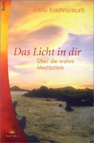 9783778780275: Das Licht in dir. Über die wahre Meditation.