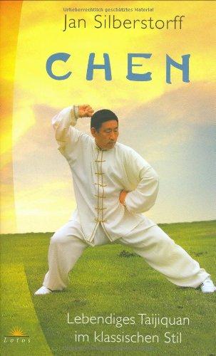 9783778781487: Chen: Lebendiges Taijiquan im klassischen Stil