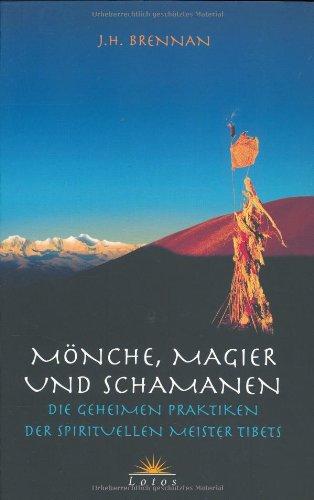 9783778781883: Mönche, Magier und Schamanen: Die geheimen Praktiken der spirituellen Meister Tibets