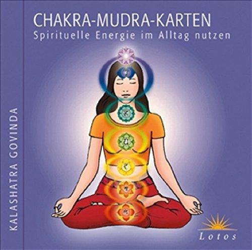 9783778781982: Chakra-Mudra-Karten: Spirituelle Energie im Alltag nutzen