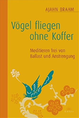 9783778782040: Voegel fliegen ohne Koffer Meditieren frei von Ballast und Anstrengung