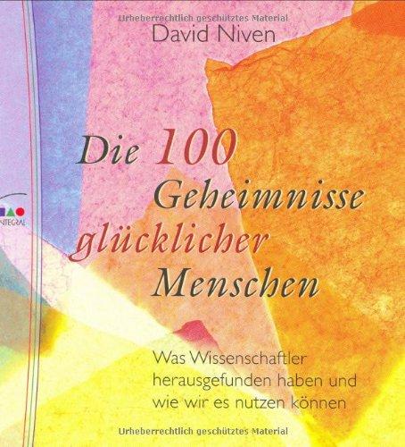 Die 100 Geheimnisse glücklicher Menschen. (9783778790748) by David Niven