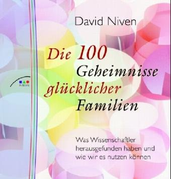 Die 100 Geheimnisse glücklicher Familien (9783778791462) by David Niven
