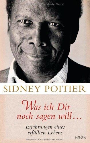 Was ich dir noch sagen will ... (3778792067) by Sidney Poitier