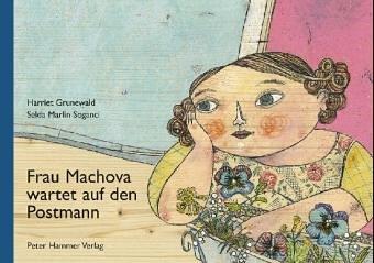 Frau Machova wartet auf den Postmann: Harriet Grunewald