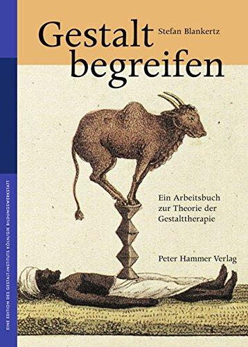 9783779503620: Gestalt begreifen: Ein Arbeitsbuch zur Theorie der Gestalttherapie