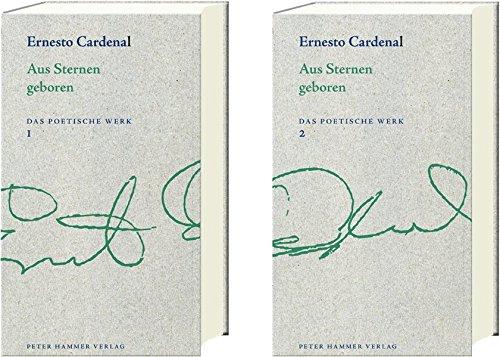 Aus Sternen geboren: Ernesto Cardenal