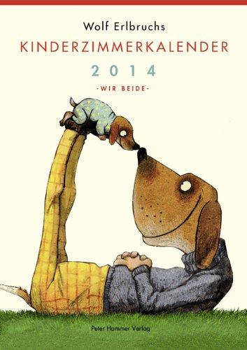 9783779504375: Wolf Erlbruchs Kinderzimmer-Kalender 2014. Wir Beide