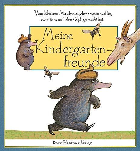 9783779505334: Vom kleinen Maulwurf, der wissen wollte, wer ihm auf den Kopf gemacht hat - Meine Kindergartenfreunde