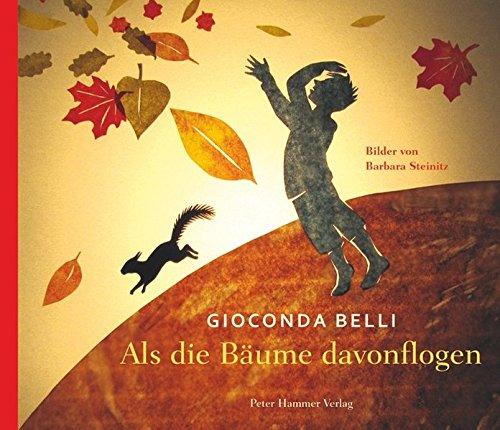 Als die Bäume davonflogen - Gioconda Belli