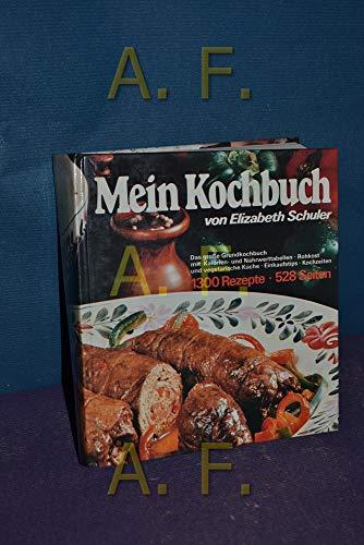 Mein Kochbuch, ein modernes Grundkochbuch mit über dreizehnhundert Rezepten für die ...