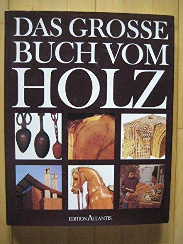9783779640615: Das grosse Buch vom Holz.
