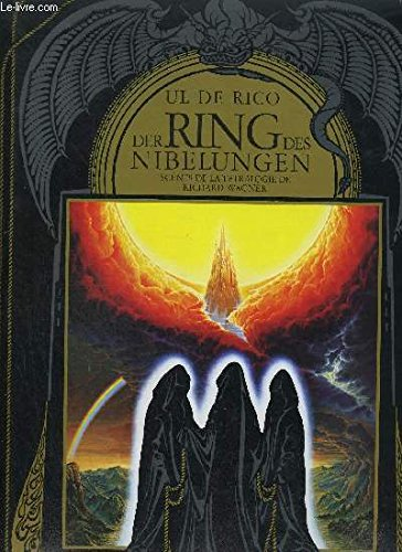 Der Ring Des Nibelungen: Richard Wagners Mythologisch-Dramatische: De Rico, Ul;