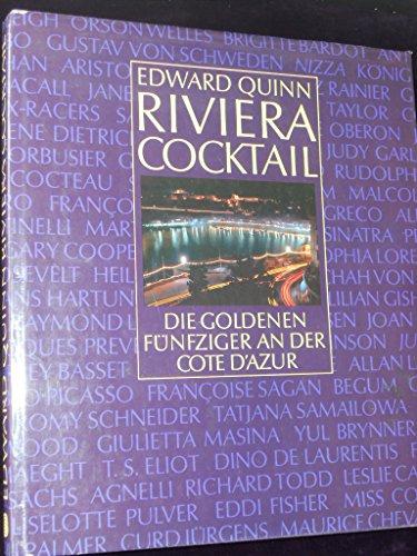 Riviera Cocktail. Die goldenen fünfziger Jahre an der Côte d'Azur.: Quinn, Edward