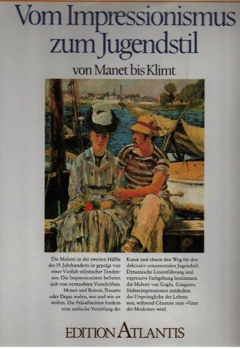 Vom Impressionismus zum Jugendstil von Manet bis Klimt. Mit Kurzbiografien der Maler, die im Text behandelt werden. - (=Das neue Museum der Malerei. Herausgeber: Ingo F. Walther).