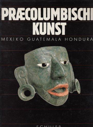 Praecolumbische Kunst: Mexiko, Guatemala, Honduras - Unveröffentlichte: Berjonneau, Gerald ;