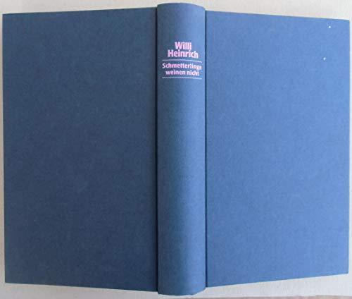 9783779652632: Schmetterlinge weinen nicht [Gebundene Ausgabe] by Heinrich, Willi [Edizione Tedesca]