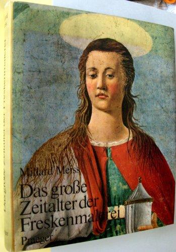 Das große Zeitalter der Freskenmalerei. Aus dem Amerikanischen von Werner Mittlmeier.: Meiss,...