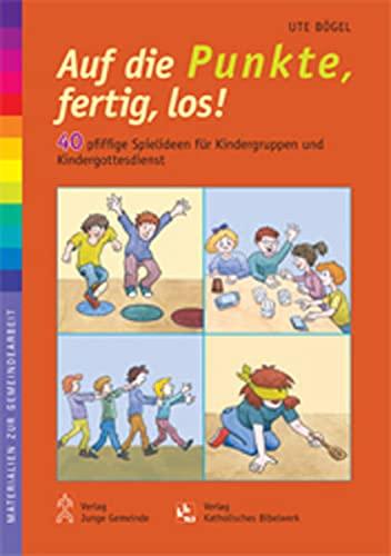 9783779703877: Auf die Punkte, fertig, los!: 40 pfiffige Spielideen für Kindergruppen und Kindergottesdienst
