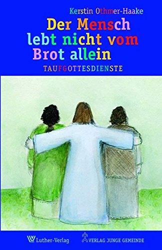 9783779705574: Der Mensch lebt nicht vom Brot allein: Taufgottesdienste