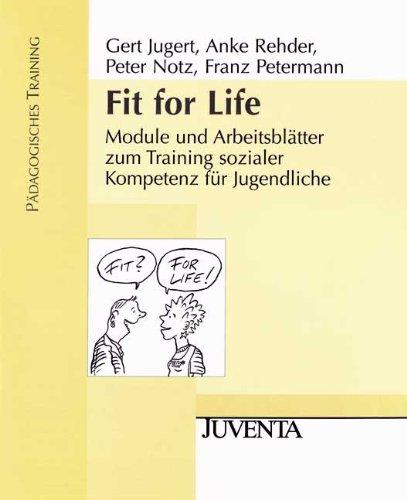 Fit for Life: Module und Arbeitsblätter zum Training sozialer Kompetenz für Jugendliche. Pädagogisches Training - Jugert, Gert; Rehder, Anke; Notz, Peter; Petermann, Franz