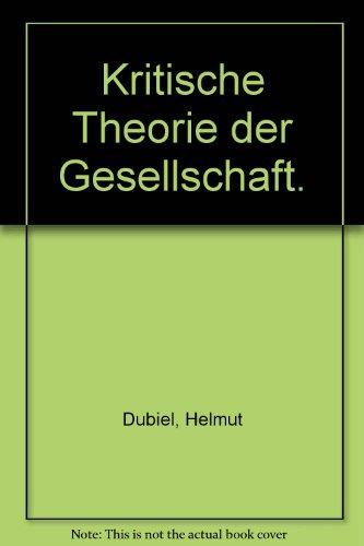 9783779903819: Kritische Theorie der Gesellschaft. Eine einführende Rekonstruktion von den Anfängen im Horkheimer-Kreis bis Habermas