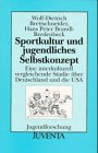9783779904380: Sportkultur und jugendliches Selbstkonzept: Eine interkulturell vergleichende Studie über Deutschland und die USA (Jugendforschung) (German Edition)