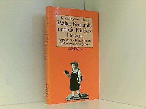 9783779904434: Walter Benjamin und die Kinderliteratur: Aspekte der Kinderkultur in den zwanziger Jahren : mit dem Katalog der Kinderbuchsammlung (Jugendliteratur, Theorie und Praxis) (German Edition)